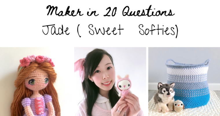 Maker in 20 Questions : Jade (Sweet Softies)