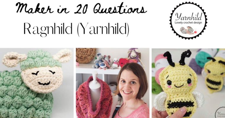 Maker in 20 Questions : Ragnhild (Yarnhild)