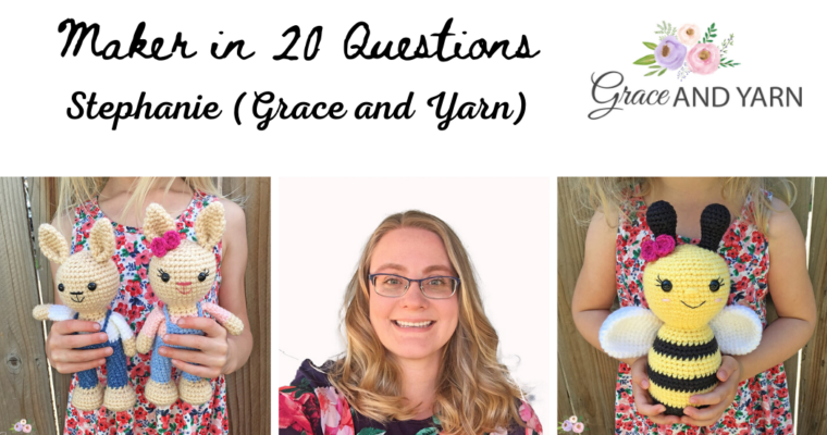 Maker in 20 Questions : Stephanie (Grace and Yarn)