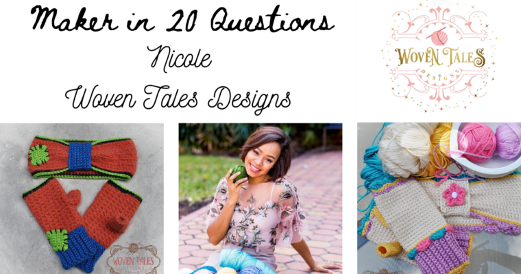 Maker in 20 Questions : Nicole from Woven Tales Designs